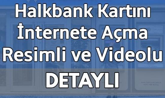 Halkbank Kartını İnternete Açma (SMS ve İnternetten)