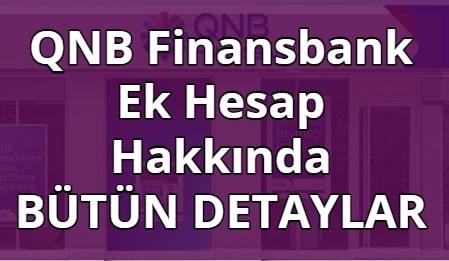 QNB Finansbank Ek Hesap (Açma/Kapatma, Faiz Hesaplama)