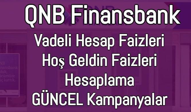 QNB Finansbank Vadeli Hesap Faiz Oranları 2021 (Güncel Hesaplama)